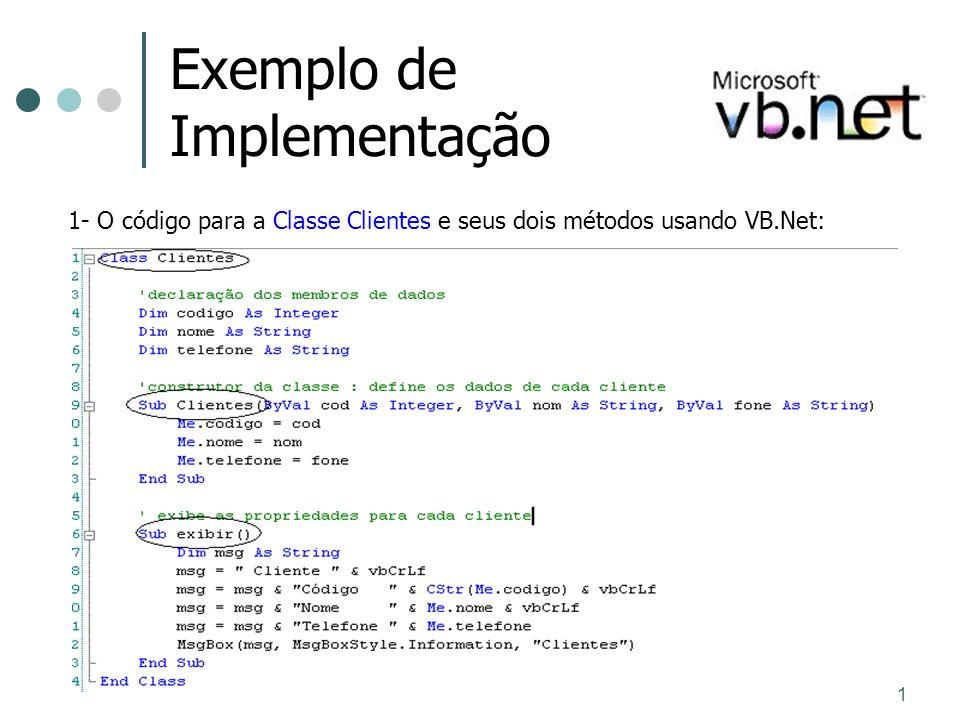 1 Exemplo de Implementação 1- O código para a Classe Clientes e seus dois métodos usando VB.Net: