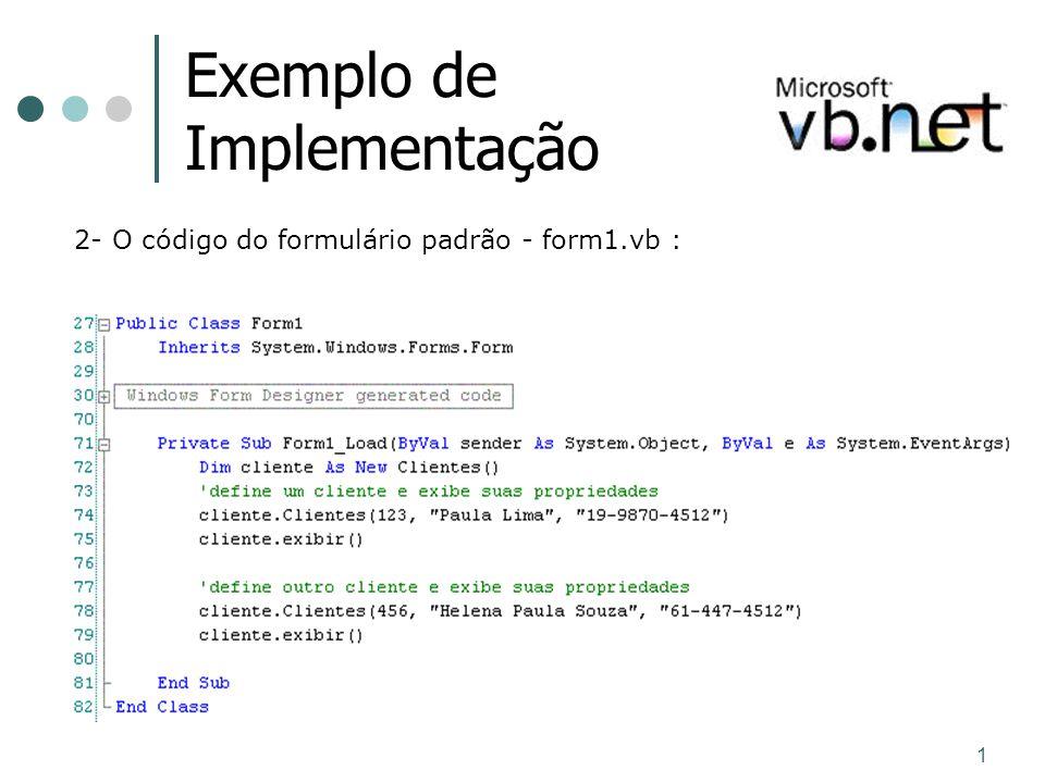 1 Exemplo de Implementação 2- O código do formulário padrão - form1.vb :
