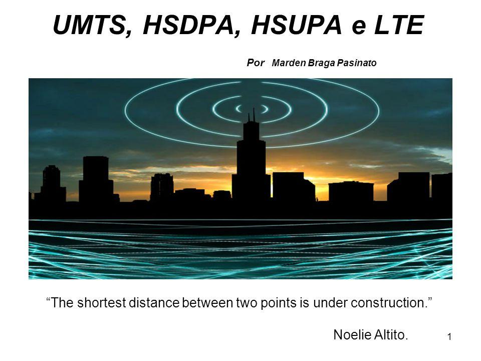 2 UMTS (Universal Mobile Telecommunications System) Foi inicialmente desenvolvido pelo ESTI (European Telecommunications Standards Institute).