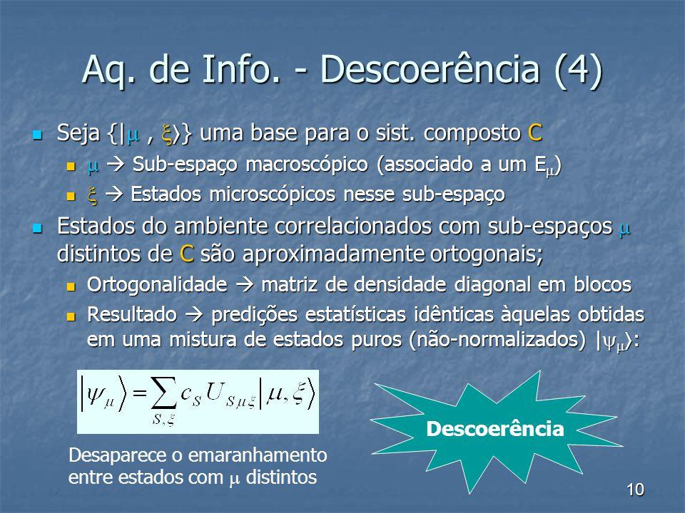 10 Aq. de Info. - Descoerência (4) Seja {|, } uma base para o sist. composto C Seja {|, } uma base para o sist. composto C Sub-espaço macroscópico (as