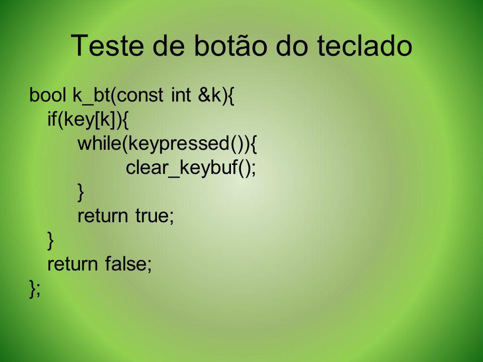Teste de botão do teclado bool k_bt(const int &k){ if(key[k]){ while(keypressed()){ clear_keybuf(); } return true; } return false; };