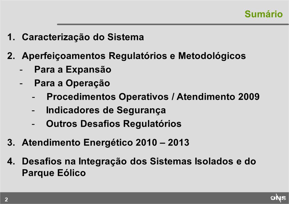 33 Sistema AC – RO: Com a integração Rio Branco Abunã Porto Velho Samuel Ariquemes Jaru Ji-Paraná Pimenta Bueno Vilhena Jauru Lote A – Leilão 001/2006.