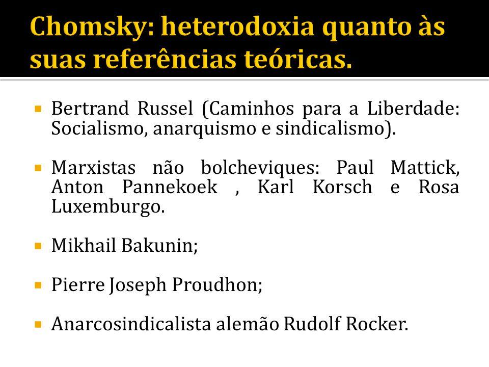 Bertrand Russel (Caminhos para a Liberdade: Socialismo, anarquismo e sindicalismo). Marxistas não bolcheviques: Paul Mattick, Anton Pannekoek, Karl Ko