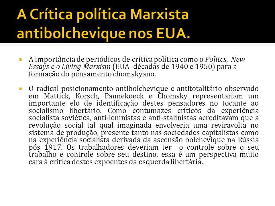 A importância de periódicos de crítica política como o Politcs, New Essays e o Living Marxism (EUA- décadas de 1940 e 1950) para a formação do pensame