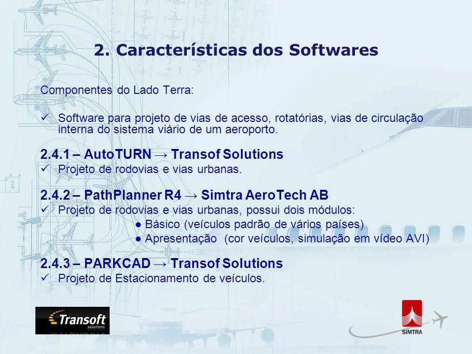 2. Características dos Softwares Componentes do Lado Terra: Software para projeto de vias de acesso, rotatórias, vias de circulação interna do sistema