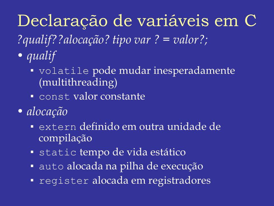 Declaração de variáveis em C ?qualif??alocação.tipo var .