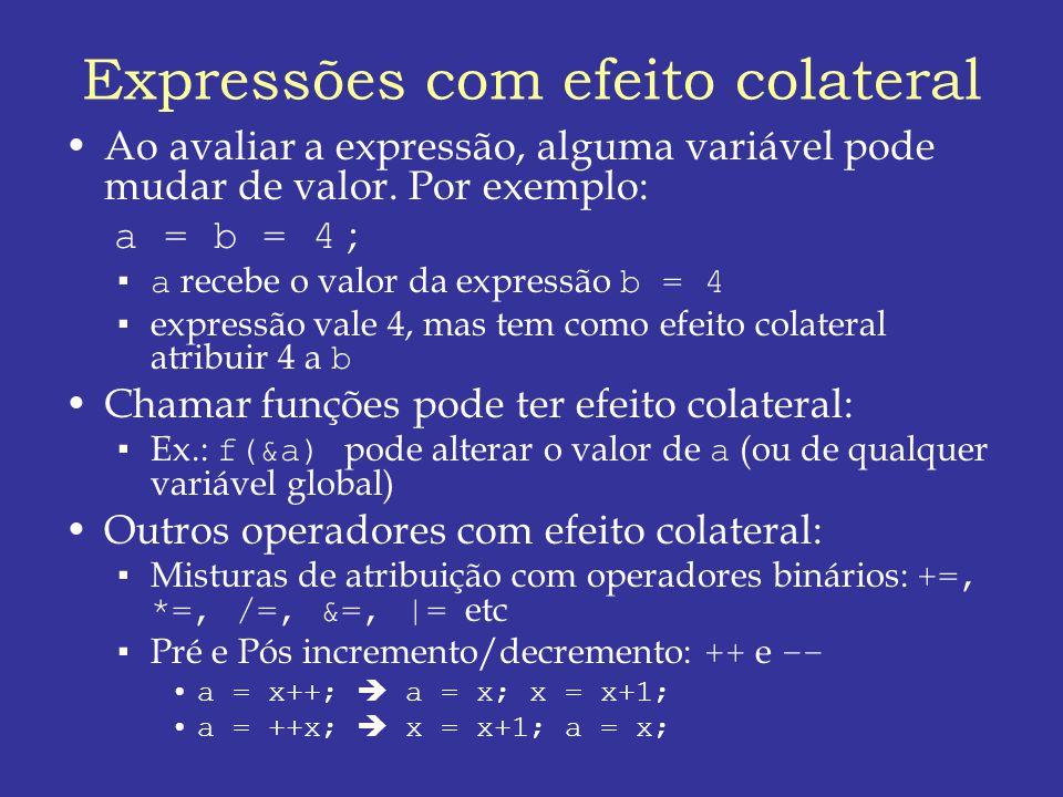 Expressões com efeito colateral Ao avaliar a expressão, alguma variável pode mudar de valor.