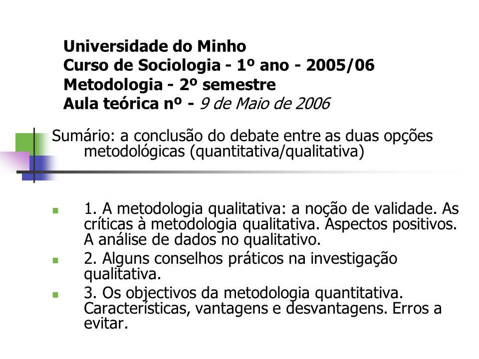 Universidade do Minho Curso de Sociologia - 1º ano - 2005/06 Metodologia - 2º semestre Aula teórica nº - 9 de Maio de 2006 Sumário: a conclusão do deb