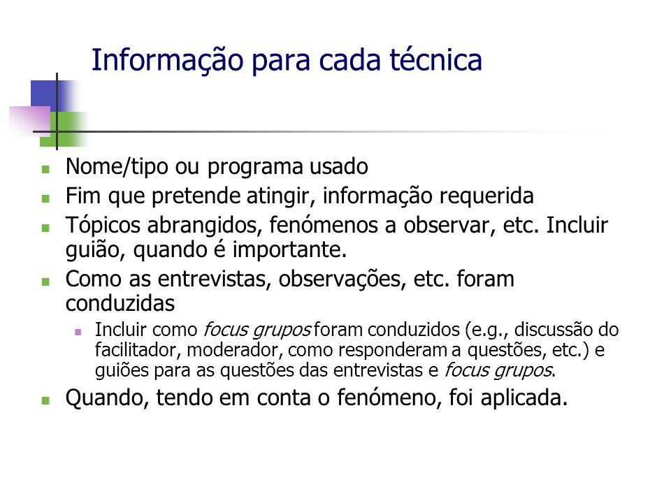 Informação para cada técnica Nome/tipo ou programa usado Fim que pretende atingir, informação requerida Tópicos abrangidos, fenómenos a observar, etc.