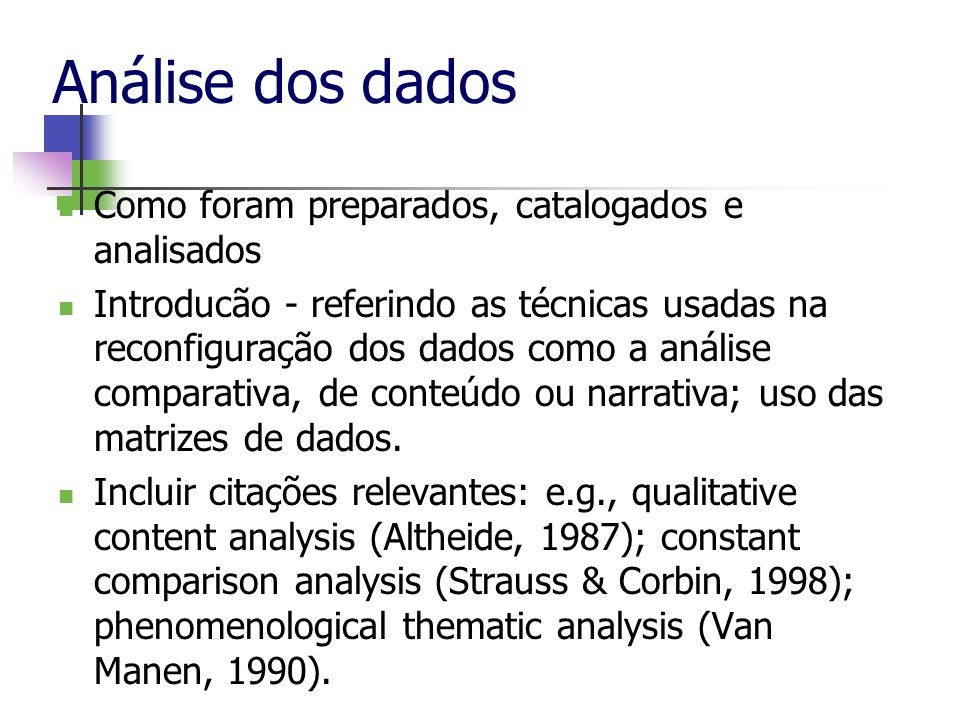 Análise dos dados Como foram preparados, catalogados e analisados Introducão - referindo as técnicas usadas na reconfiguração dos dados como a análise