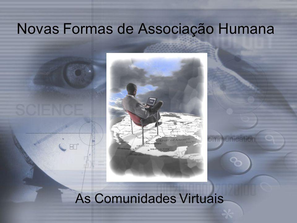 Novas Formas de Associação Humana As Comunidades Virtuais