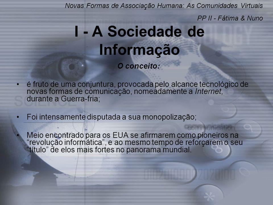 Contudo… É na União Europeia que surge o conceito de Sociedade de Informação que hoje nos chega aos ouvidos.