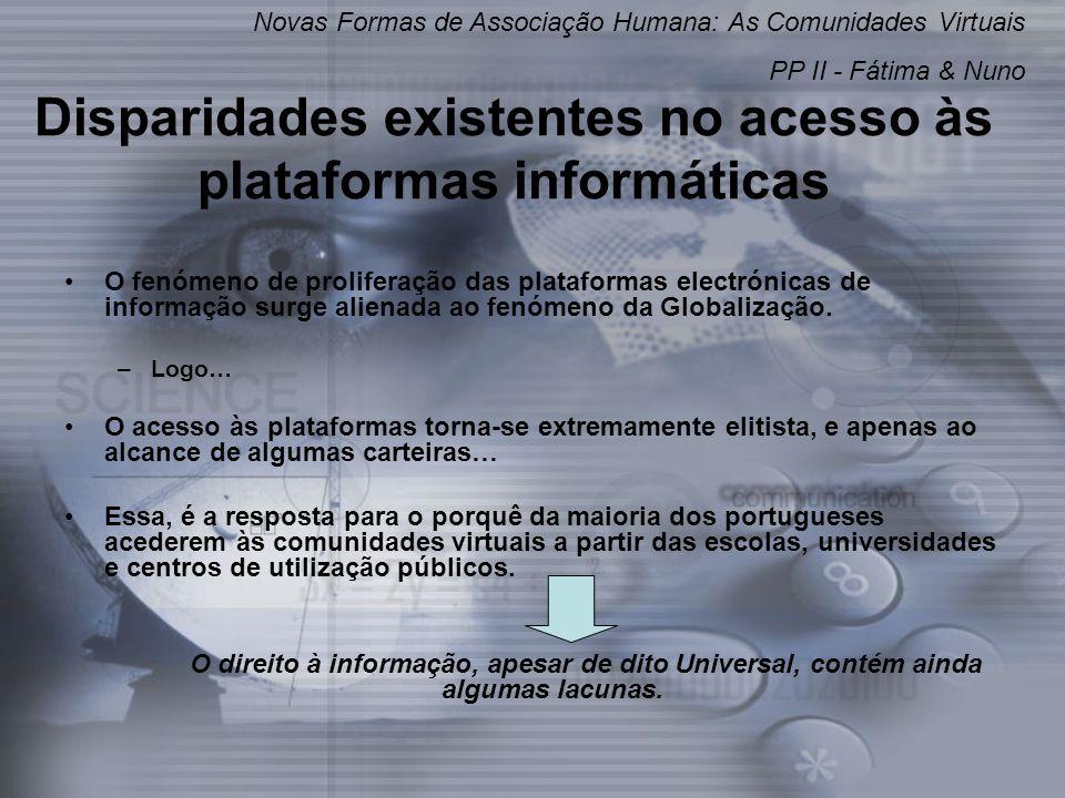 Disparidades existentes no acesso às plataformas informáticas O fenómeno de proliferação das plataformas electrónicas de informação surge alienada ao fenómeno da Globalização.