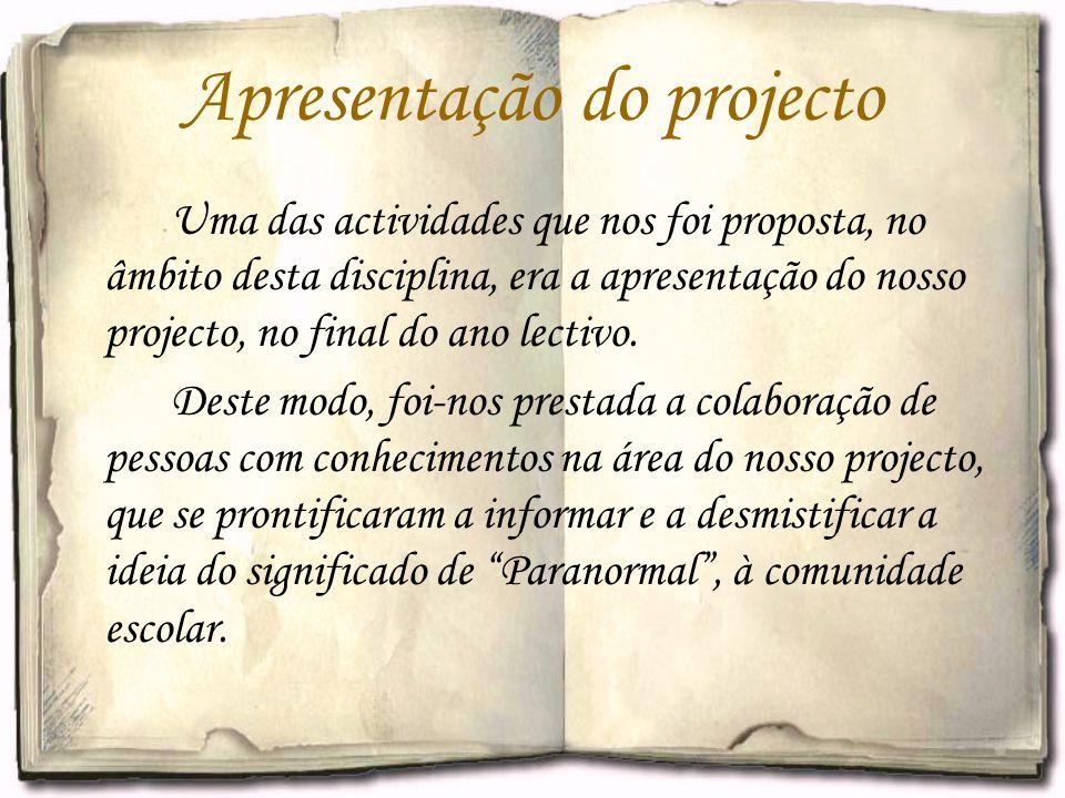Apresentação do projecto Uma das actividades que nos foi proposta, no âmbito desta disciplina, era a apresentação do nosso projecto, no final do ano l