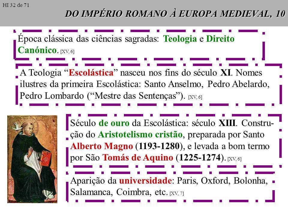 DO IMPÉRIO ROMANO À EUROPA MEDIEVAL, 10 Época clássica das ciências sagradas: Teologia e Direito Canónico. [XV, 6] A Teologia Escolástica nasceu nos f