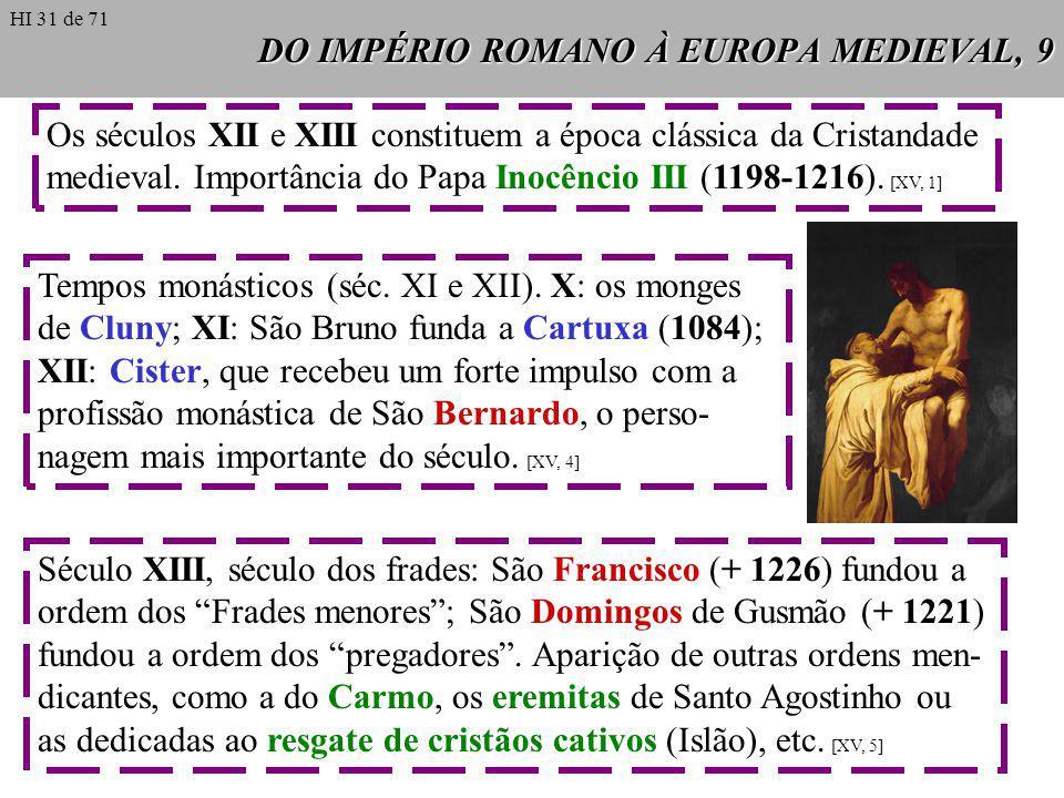 DO IMPÉRIO ROMANO À EUROPA MEDIEVAL, 9 Os séculos XII e XIII constituem a época clássica da Cristandade medieval. Importância do Papa Inocêncio III (1