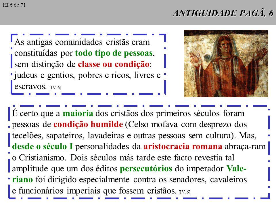 ANTIGUIDADE PAGÃ, 7 A estrutura interna das comunidades cristãs era hierár- quica.