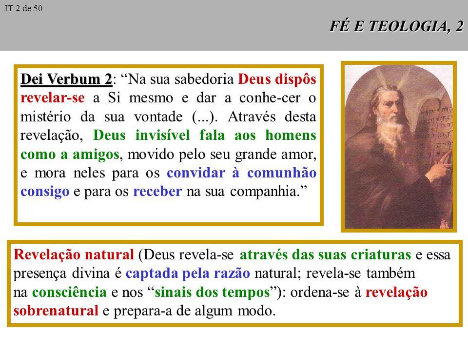 FÉ E TEOLOGIA, 2 Dei Verbum 2 Dei Verbum 2: Na sua sabedoria Deus dispôs revelar-se a Si mesmo e dar a conhe-cer o mistério da sua vontade (...).