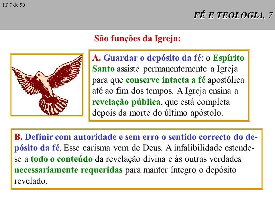FÉ E TEOLOGIA, 7 São funções da Igreja: A.