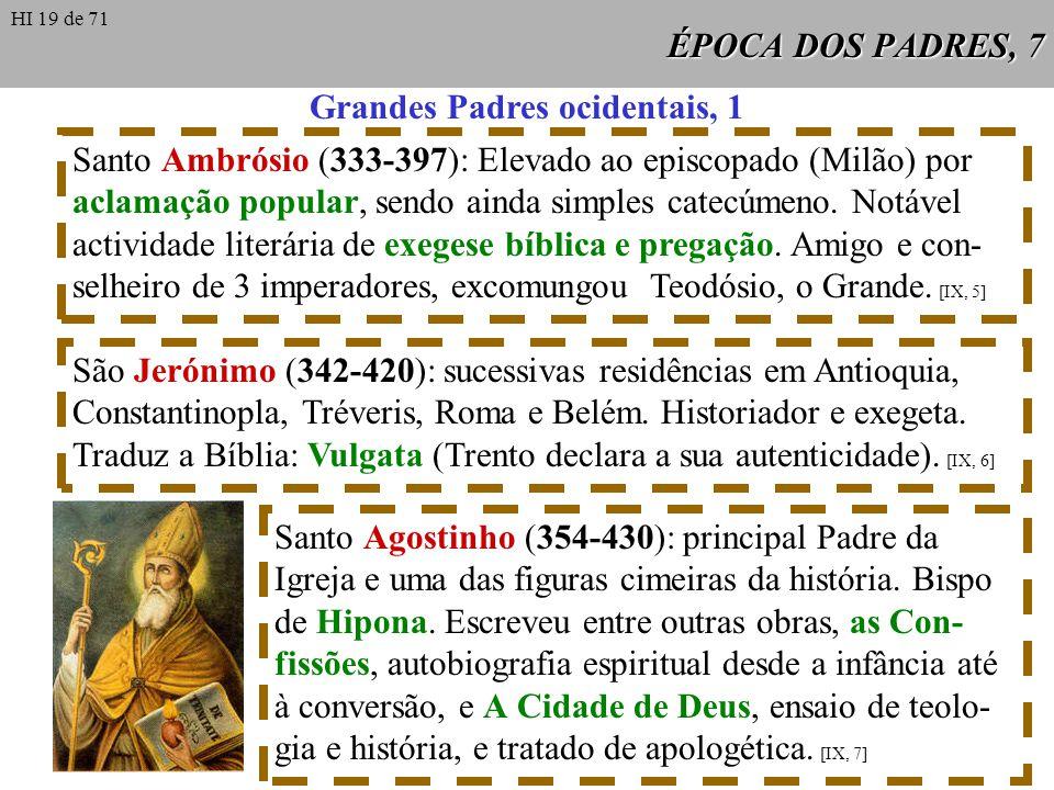ÉPOCA DOS PADRES, 7 Grandes Padres ocidentais, 1 Santo Ambrósio (333-397): Elevado ao episcopado (Milão) por aclamação popular, sendo ainda simples ca