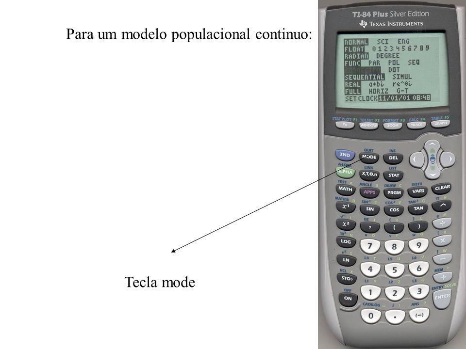Para um modelo populacional continuo: Tecla mode