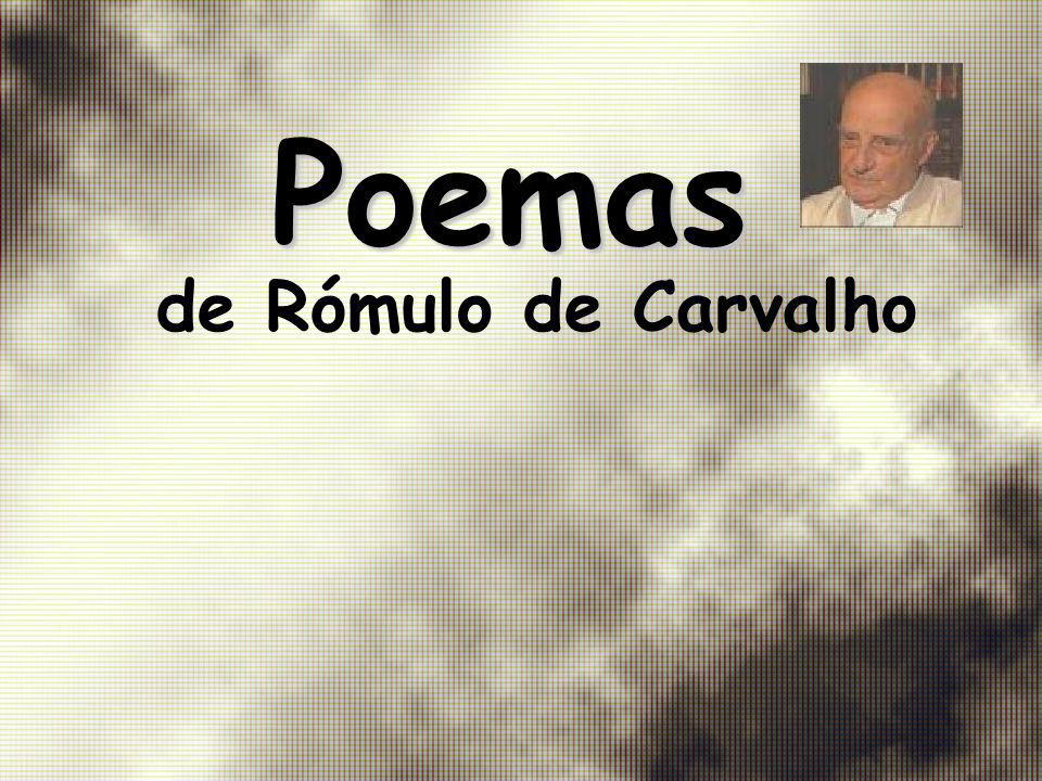 Poemas Poemas de Rómulo de Carvalho