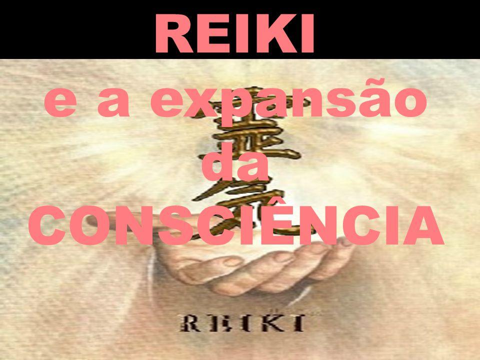 REIKI e a expansão da CONSCIÊNCIA