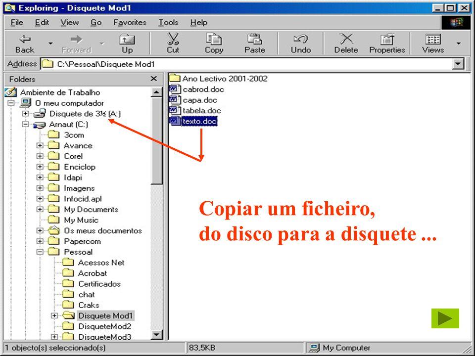 21 António Arnaut Duarte Copiar um ficheiro, do disco para a disquete...