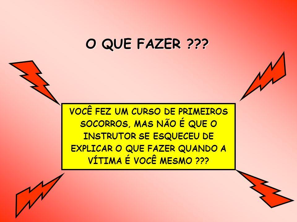 O QUE FAZER ??.