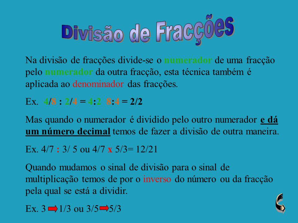 FRACÇÕES Divisão de fracções Expressões numéricas com fracções.
