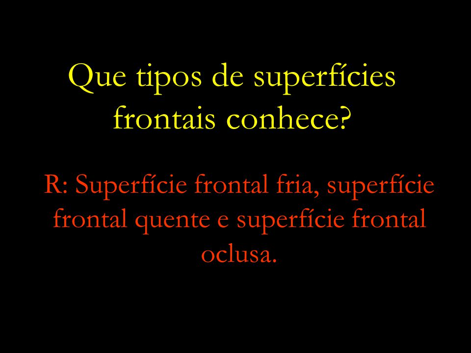 Explique como se formam as superfícies frontais referidas na questão anterior?