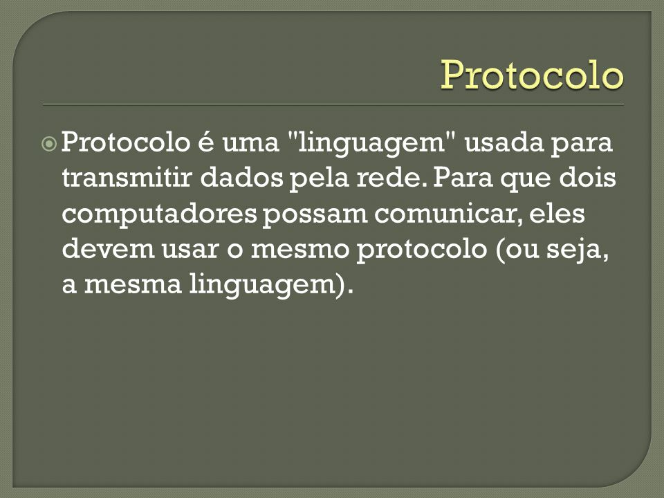 Protocolo é uma