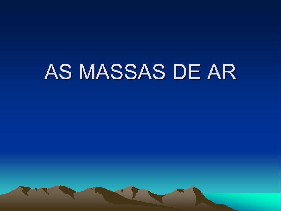 AS MASSAS DE AR