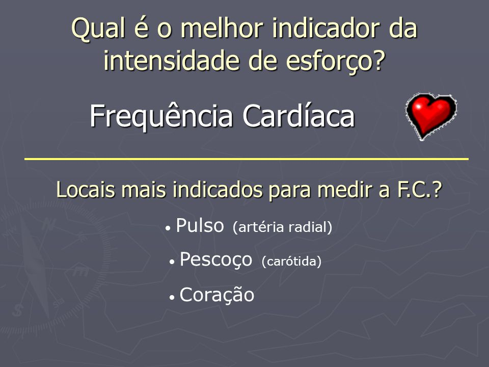 Frequência Cardíaca Máxima 220 - Idade Exemplo: Aluno: 15 anos 220 – 15 = 205 bat./min.