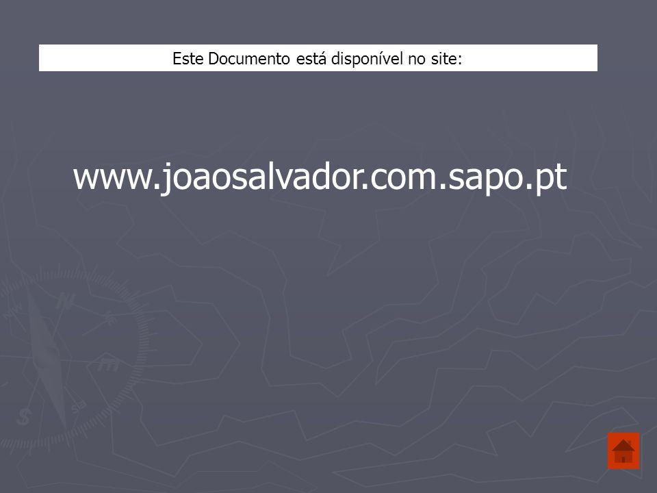 Este Documento está disponível no site: www.joaosalvador.com.sapo.pt