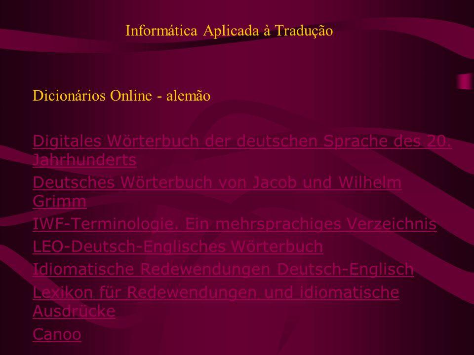 Informática Aplicada à Tradução Dicionários Online - alemão Digitales Wörterbuch der deutschen Sprache des 20.