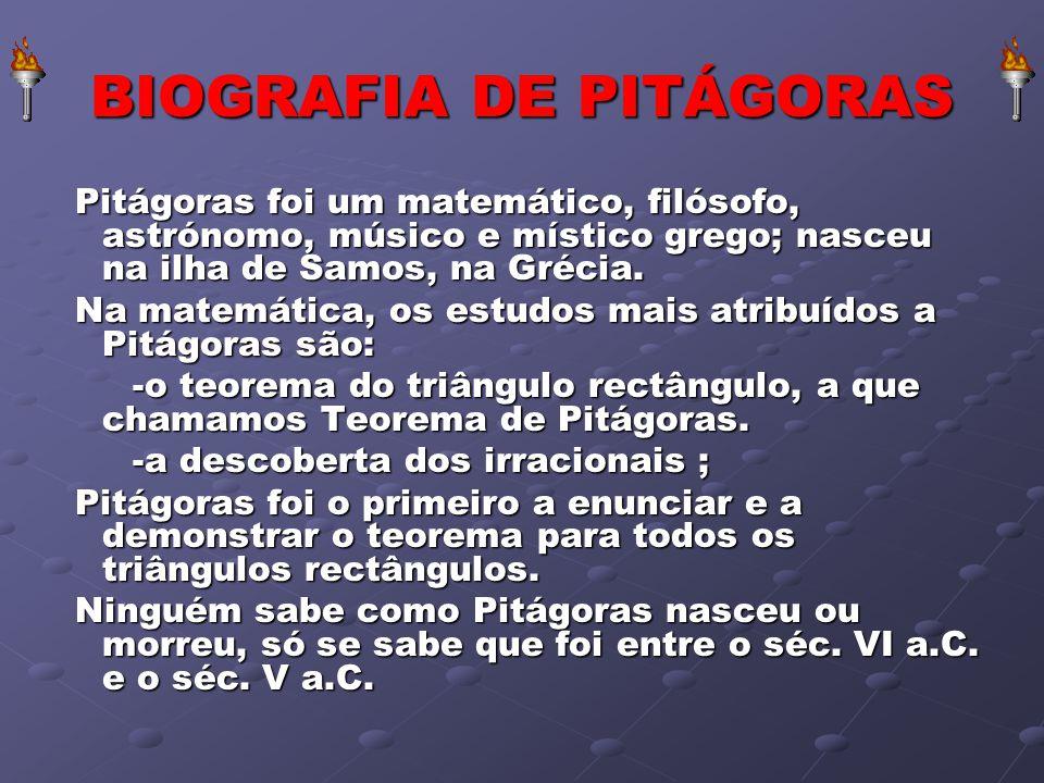 BIOGRAFIA DE PITÁGORAS Pitágoras foi um matemático, filósofo, astrónomo, músico e místico grego; nasceu na ilha de Samos, na Grécia. Pitágoras foi um