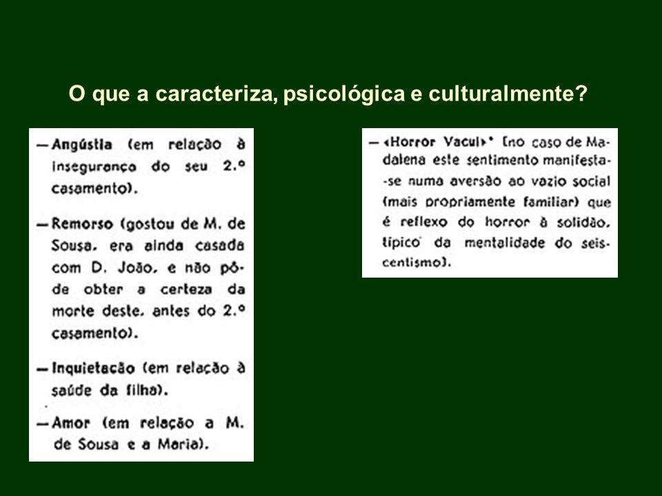 O que a caracteriza, psicológica e culturalmente?