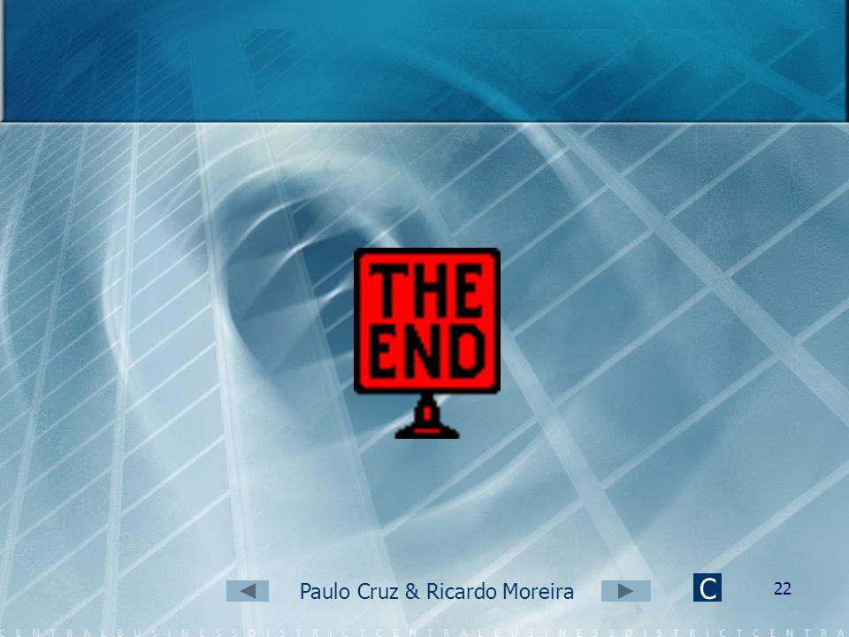 Paulo Cruz & Ricardo Moreira 21 Bibliografia Consulta em: Maciel, Noémia. Miranda, Ana. Eu e o Planeta Azul. 9º ano. Porto Editora. 2003. http://web.e