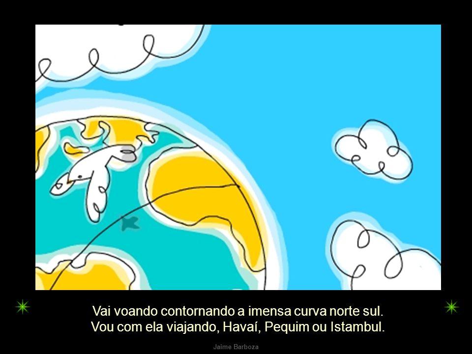 Jaime Barboza Se um pinguinho de tinta cai num pedacinho azul do papel, num instante imagino uma linda gaivota a voar no céu.