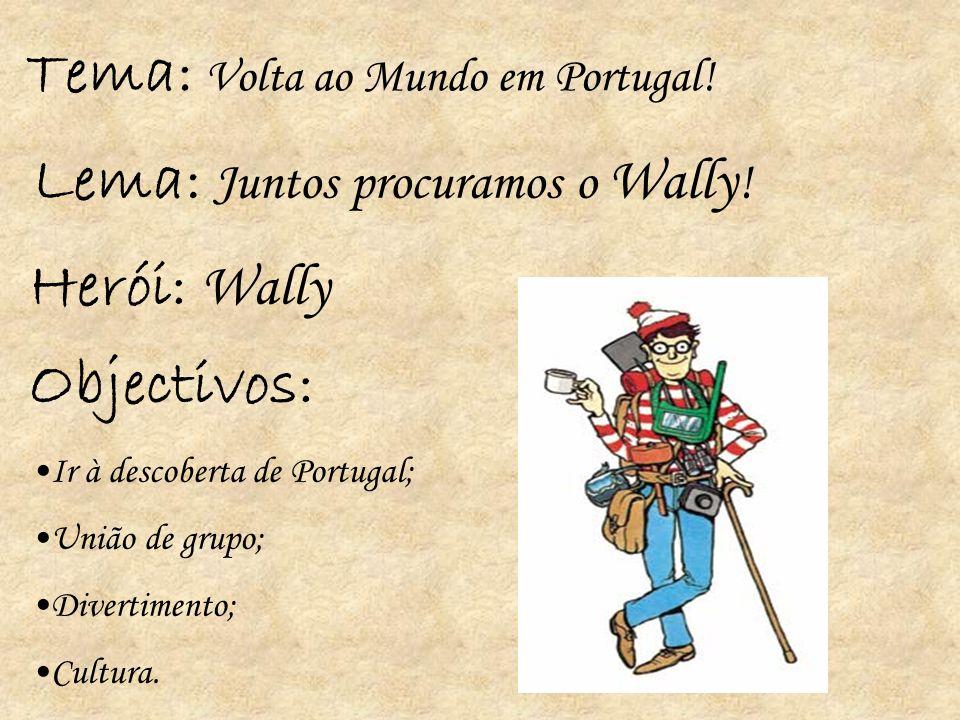Tema: Volta ao Mundo em Portugal! Lema: Juntos procuramos o Wally ! Herói: Wally Objectivos: Ir à descoberta de Portugal; União de grupo; Divertimento
