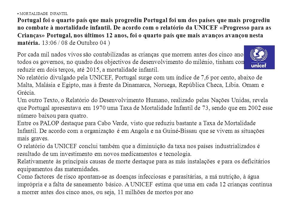 MORTALIDADE INFANTIL Portugal foi o quarto país que mais progrediu Portugal foi um dos países que mais progrediu no combate à mortalidade infantil.