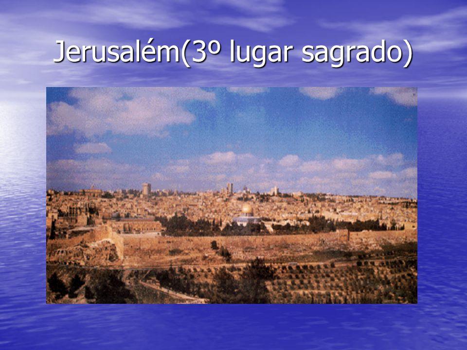 Jerusalém(3º lugar sagrado)