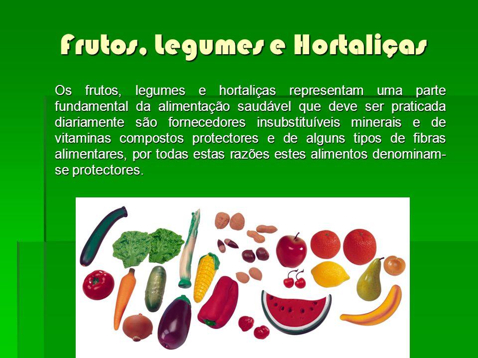 Frutos, Legumes e Hortaliças Os frutos, legumes e hortaliças representam uma parte fundamental da alimentação saudável que deve ser praticada diariame