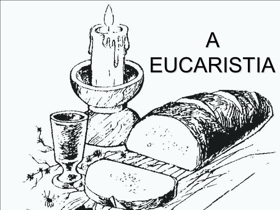 A EUCARISTIA