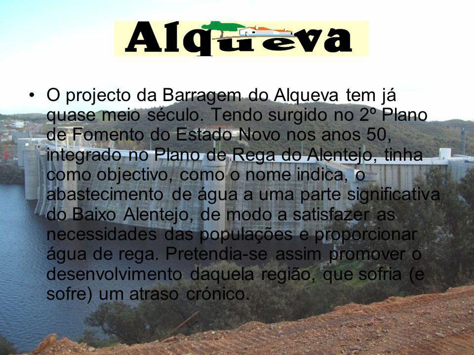 O projecto da Barragem do Alqueva tem já quase meio século. Tendo surgido no 2º Plano de Fomento do Estado Novo nos anos 50, integrado no Plano de Reg