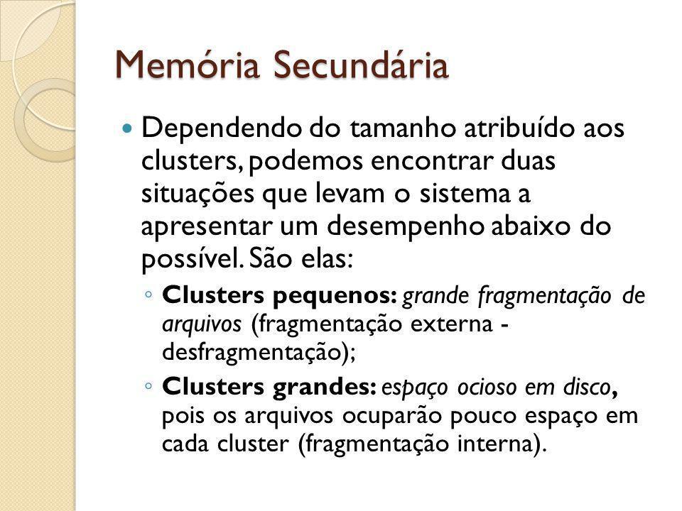 Dependendo do tamanho atribuído aos clusters, podemos encontrar duas situações que levam o sistema a apresentar um desempenho abaixo do possível. São
