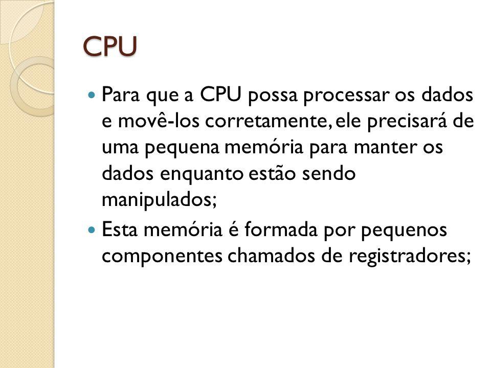 CPU Ambos os casos implementam a operação C = A + B, em diferentes níveis de funcionalidade Em uma linguagem de baixo nível de funcionalidade, são realizadas quatro operações: o carregamento das variáveis A e B em registradores, a adição propriamente dita e o armazenamento do resultado em C; em uma linguagem de alto nível de funcionalidade, os operandos são acessados diretamente na memória, é feita a adição e o resultado já é armazenado na memória