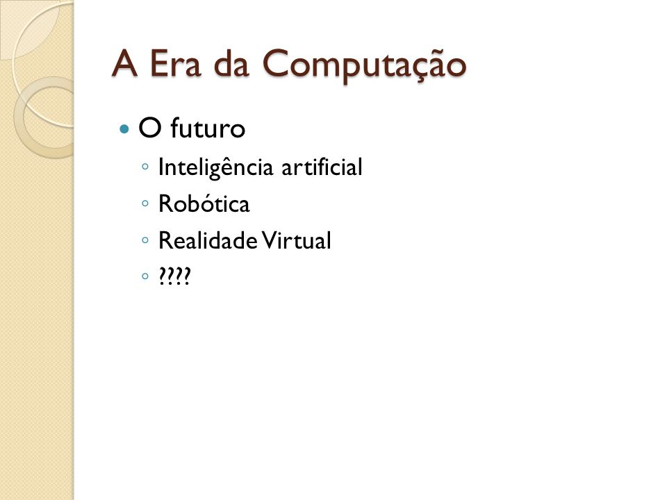 O futuro Inteligência artificial Robótica Realidade Virtual ????