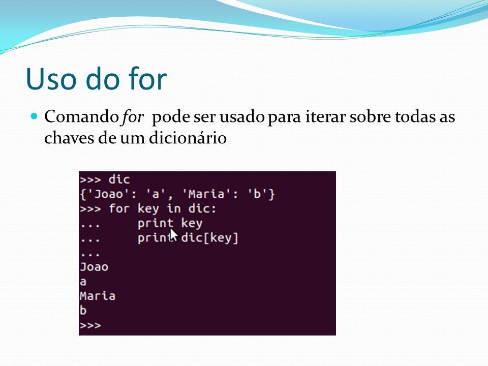 Uso do for Comando for pode ser usado para iterar sobre todas as chaves de um dicionário